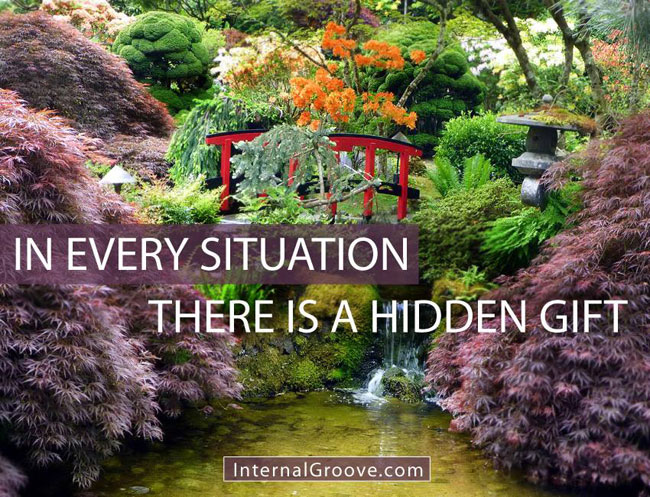 In Every Situation There is a Hidden Gift