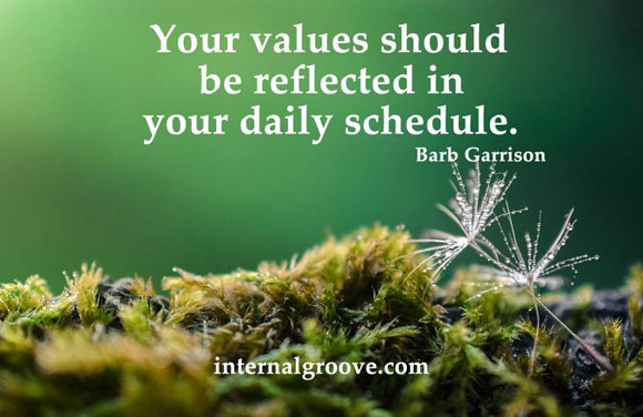 Your values should be reflected in your daily schedule