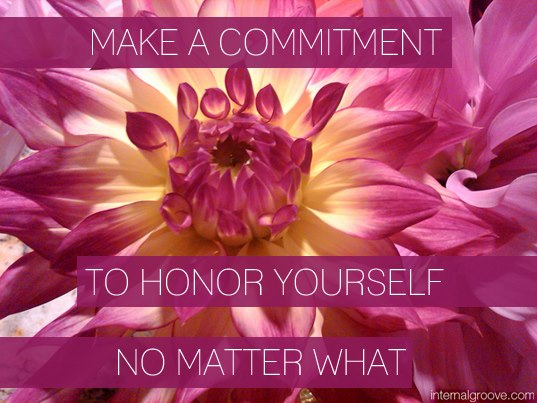 Make a Commitment to Honor Yourself No Matter What