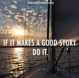 If It Makes a Good Story, Do It