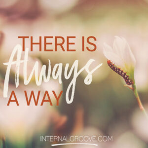 There is Always a Way