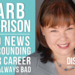 Bad News Surrounding Your Career Isn't Always Bad | Disrupt Now podcast with Natalie Viglione