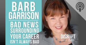 Bad News Surrounding Your Career Isn't Always Bad