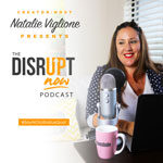 Disrupt Now podcast with Natalie Viglione
