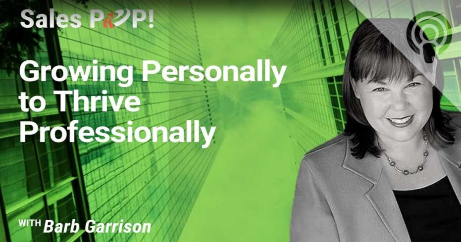 Growing Personally to Thrive Professionally | Sales POP Podcast with John Golden