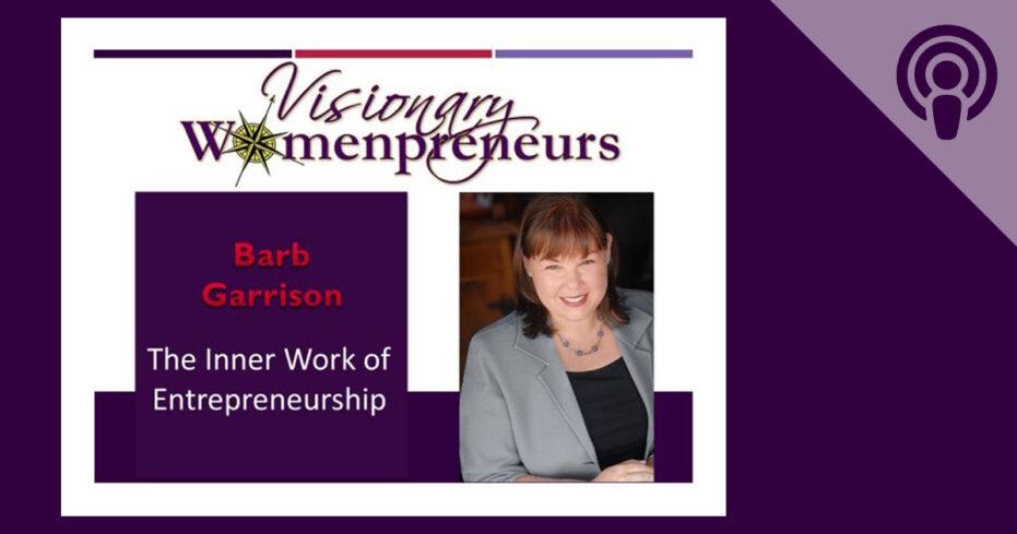 The Inner Work of Entrepreneurship | Visionary Womenpreneurs Radio Podcast with Donna Lynn Price