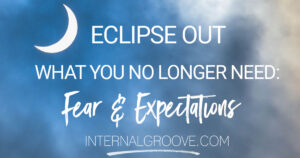 Eclipse Out What You No Longer Need: Fear and Expectations