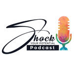 Shock Your Potential Podcast