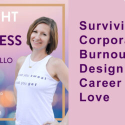 Surviving Corporate Burnout and Designing a Career You Love   Straight Up Wellness Podcast with Kate Jaramillo